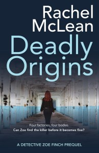 Deadly Origins – the Zoe Finch prequel