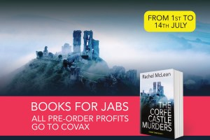 Books for Jabs: All pre-order proceeds from The Corfe Castle Murders will go to COVAX