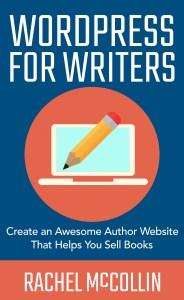 WordPress for Writers by Rachel McCollin