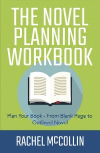 The Novel Planning Workbook by Rachel McCollin