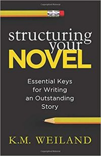 Structuring Your Novel by KM Weiland