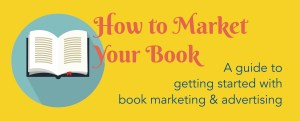How to Get Started Marketing Your Book