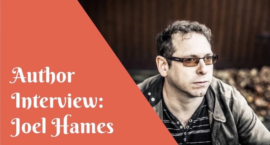 author interview joel hames
