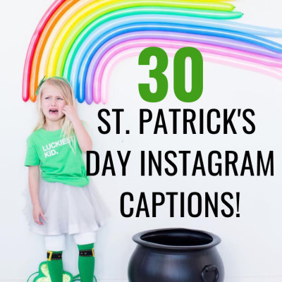 30 St. Patrick's Day Instagram Captions!