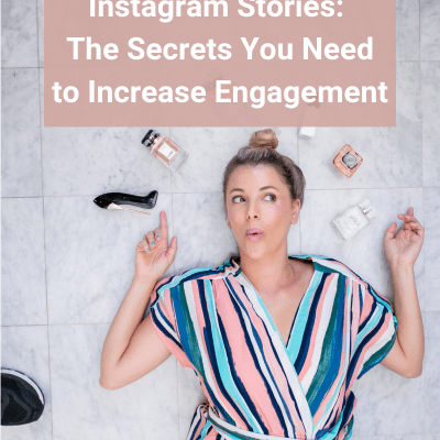 Instagram Stories: The Secrets You Need to Increase Engagement
