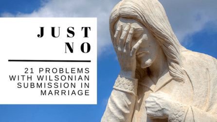 21 Problems With Wilsonian Submission in Marriage | RachelShubin.com