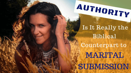 Authority: Is It Really the Biblical Counterpart to Marital Submission? | RachelShubin.com
