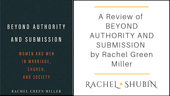 Book Review: Beyond Authority and Submission by Rachel Green Miller
