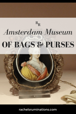 The Amsterdam Museum of Bags and Purses was not at all my cup of tea, but if you like handbags, you'll like this!