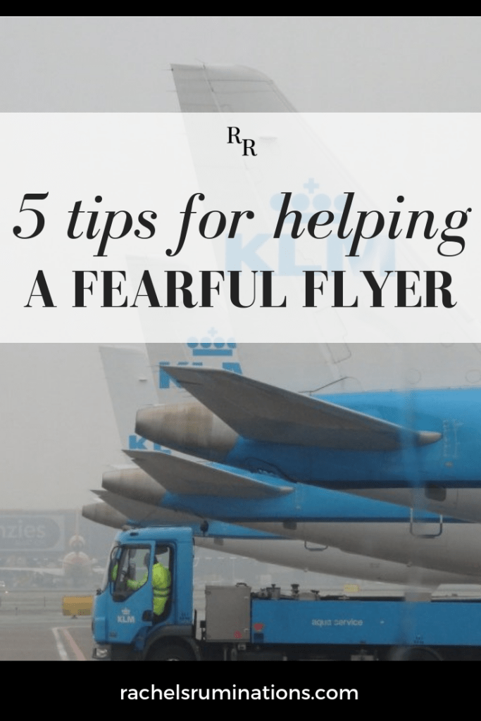 How can you help someone who's afraid of flying? Here are 5 practical tips for helping a fearful flyer.