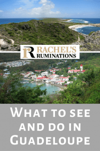 Pinnable image Text: What to see and do in Guadeloupe Images: above is a view of a rocky spit of land extending into the distance with white sand beaches along its sides. Below is a view of the village of Deshaies clustered around a bay and surrounded by greenery.