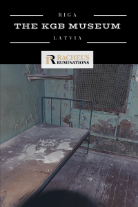 Pinnable image: Image: A small, grim prison cell with a single bed, without mattress.  Text: The KGB Museum Riga, Latvia, and the Rachel's Ruminations logo