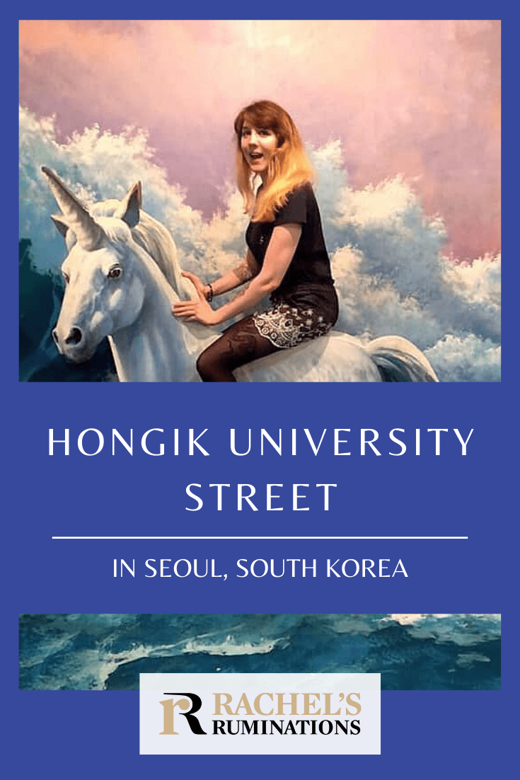 Hongik University Street, also known as Hongdae, is one of the most famous streets in Seoul, South Korea. Here are 6 of the best things to see there! #hongdae #hongik #seoul #southkorea #trickeyemuseum #rachelsruminations @divertliving via @rachelsruminations