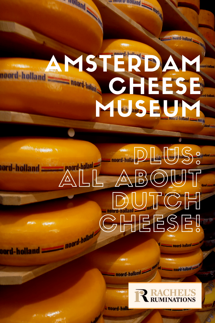 A review of the Amsterdam Cheese Museum, plus everything you ever wanted to know about Dutch cheese! #gouda #cheese #Amsterdam via @rachelsruminations