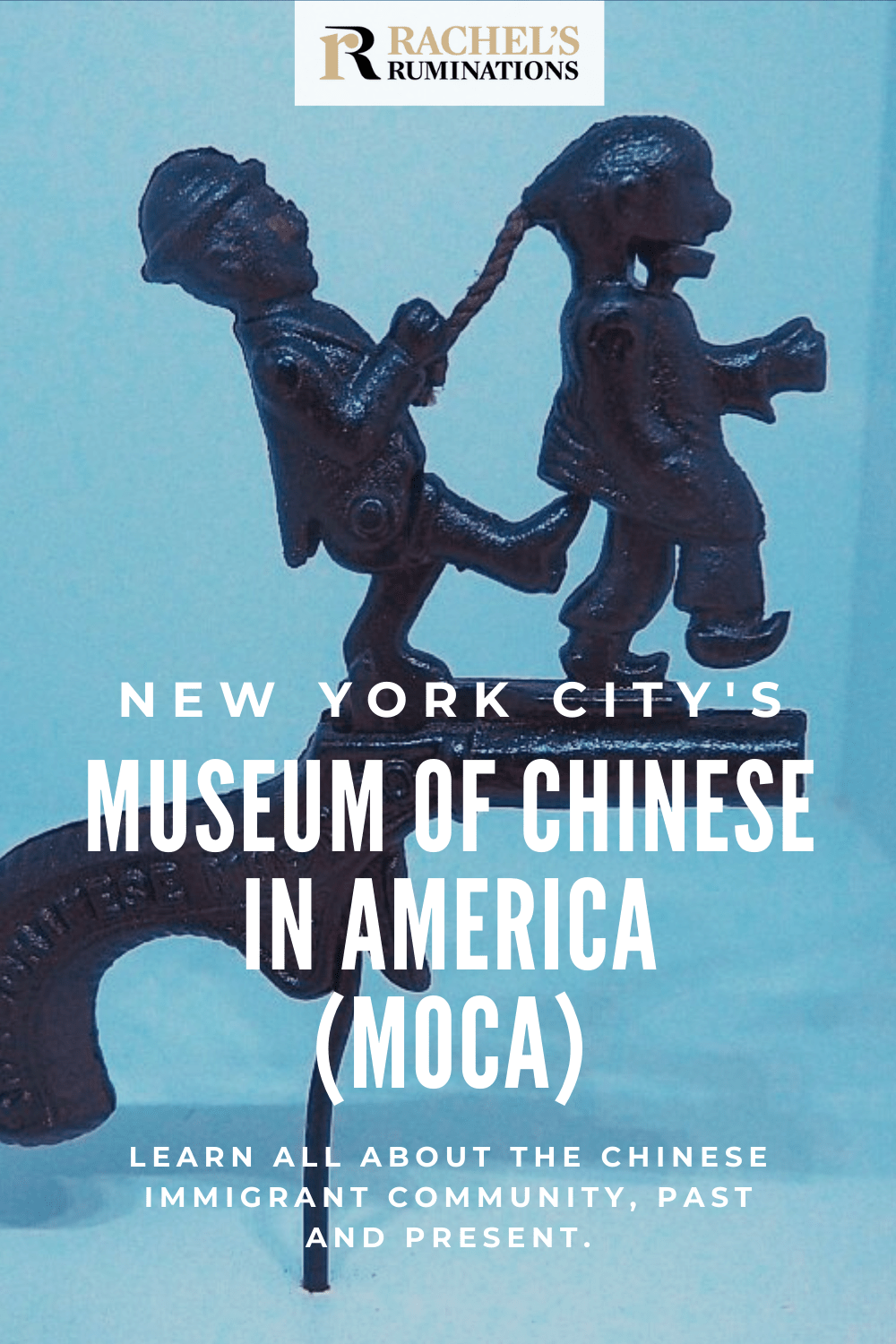 MOCA New York City (Museum of Chinese in America) shows the history and culture of this community, and addresses the racism and stereotyping in the history. #MOCA #ChineseAmerican #immigrationhistory via @rachelsruminations