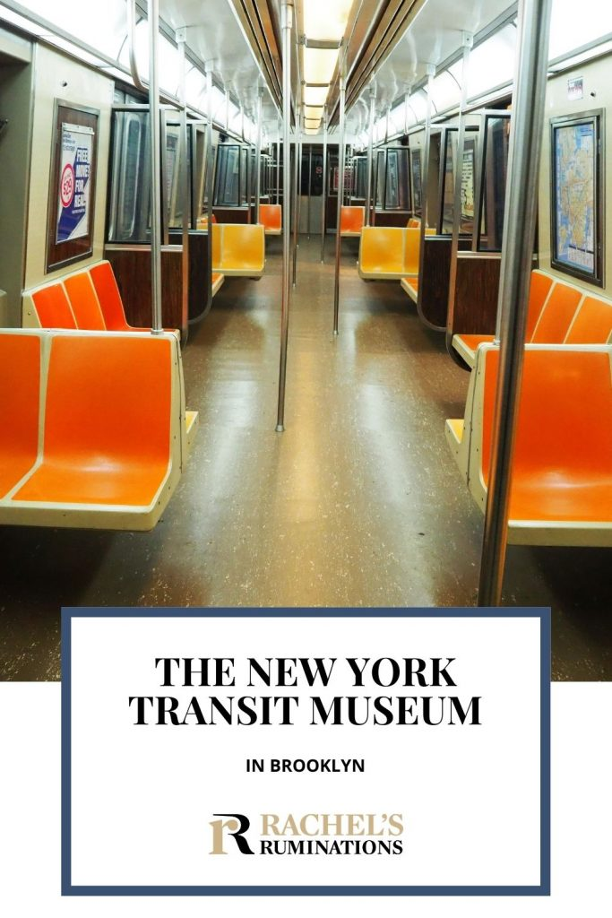 Pinnable image. Text: The New York Transit Museum in Brooklyn. Image: looking down the inside of a 1972-era subway car, with orange plastic seats.