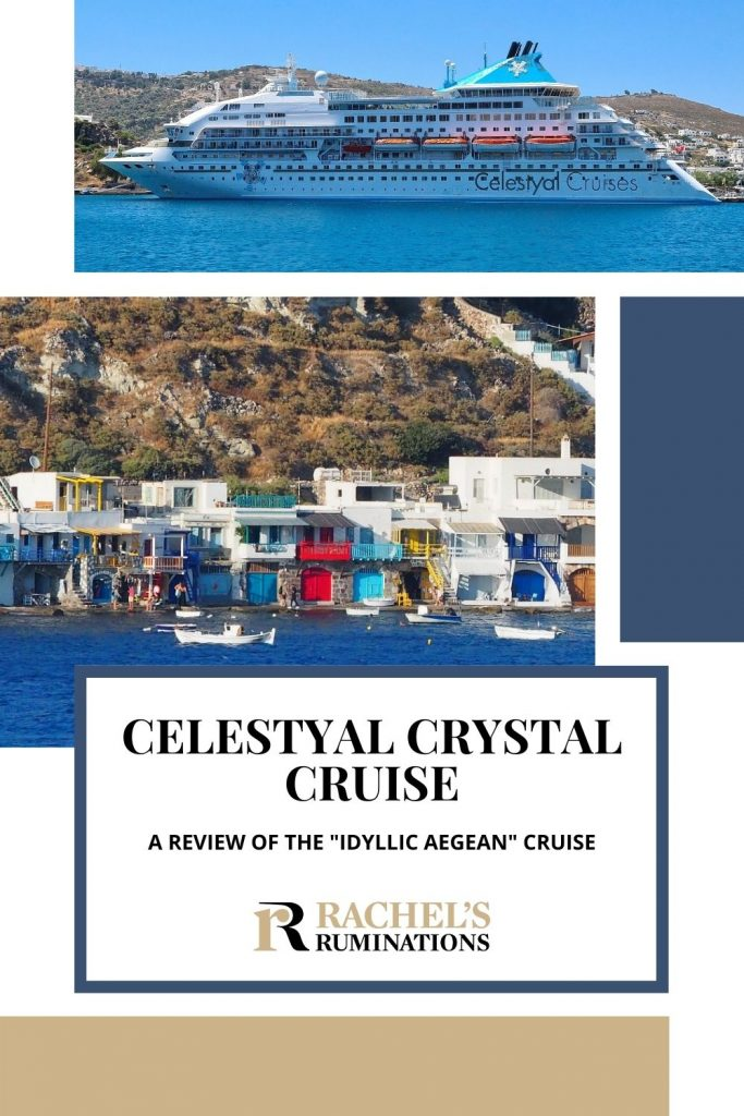 """Text: Celestyal Crystal Cruise: A review of the """"Idyllic Aegean"""" cruise (and the Rachel's Ruminations logo) Images: top, a side view of the ship. bottom, a cluster of colorful fishermen's houses"""
