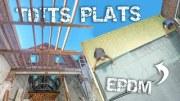 EP30 : ON CONSTRUIT DEUX TOITURES PLATES AVEC EPDM EN 5 JOURS
