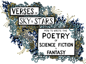 Verses of Sky & Stars: How to Write the Poetry and Science Fiction and Fantasy
