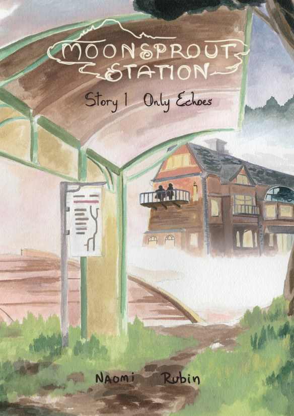 "Painted Comic Cover that reads ""Moonsprout Station, Story 1 Only Echoes, Naomi Rubin"". There is a covered bus stop, with two people standing on a balcony in the distance."