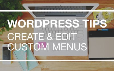 Creating and editing custom menus in wordpress