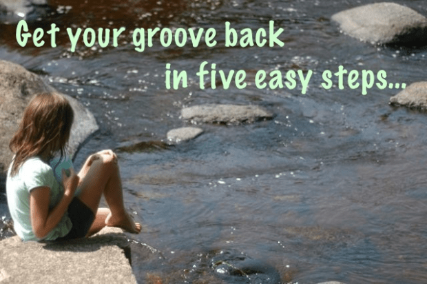 Mama wants her groove back: a five-step plan to get you there