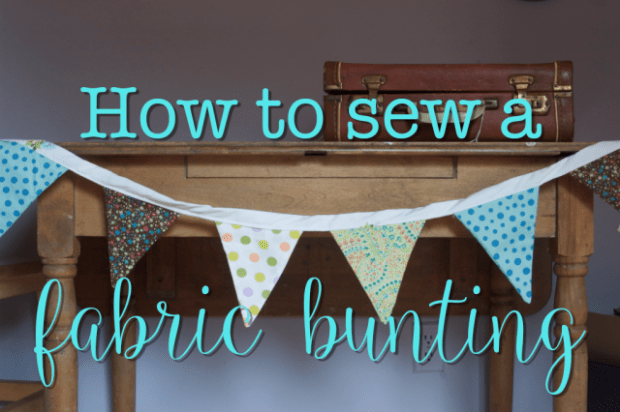 How to sew a fabric bunting. (It's easy! I promise!)