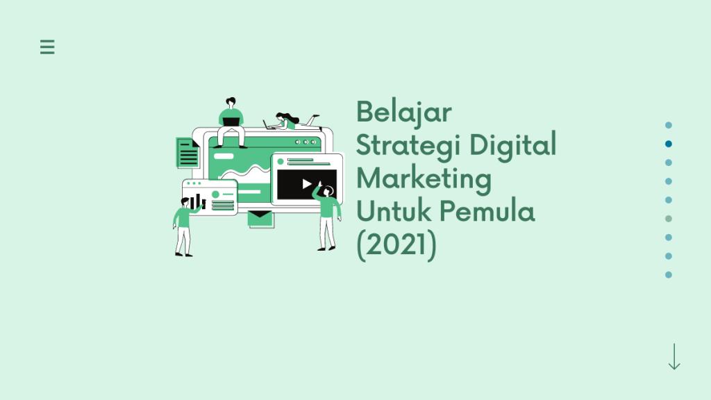 Belajar Strategi Digital Marketing 2021