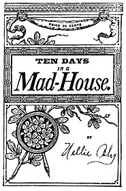 Nellie Bly: Ten Days In A Mad-House.