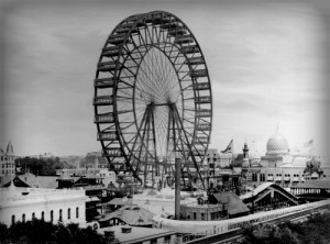 First Giant Ferris Wheel, World Columbian Exposition Chicago,1893. Image: Wikipedia.