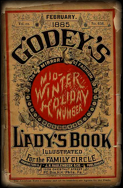 Godey's Lady's Book, 1885. Sarah Hale Co-Editor.