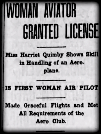 Harriet Quimby, First Licensed Female Pilot In America.
