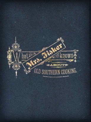 What Mrs. Fisher Knows About Old Southern Cooking. Image: Wikipedia.