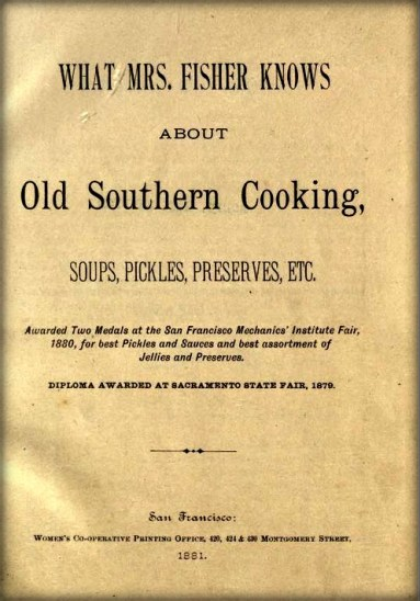 Original Front Page of Book, 1881,What Mrs. Fisher Knows About Old Southern Cooking. Image: Wikipedia.