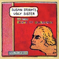 susan-storms-ugly-sister-and-other-saints-and-superheroes.jpg