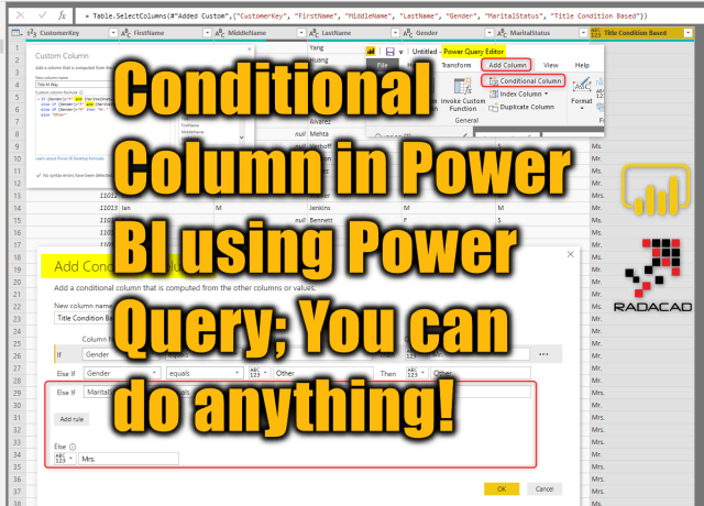 Conditional Column in Power BI using Power Query; You can do