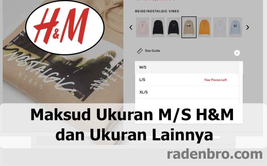 Maksud Ukuran M/S H&M dan Ukuran Lainnya