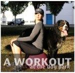 Dog park workout | Radiance Wellness by Shari