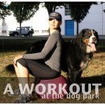 Dog park workout | Radiance Wellness by Shari