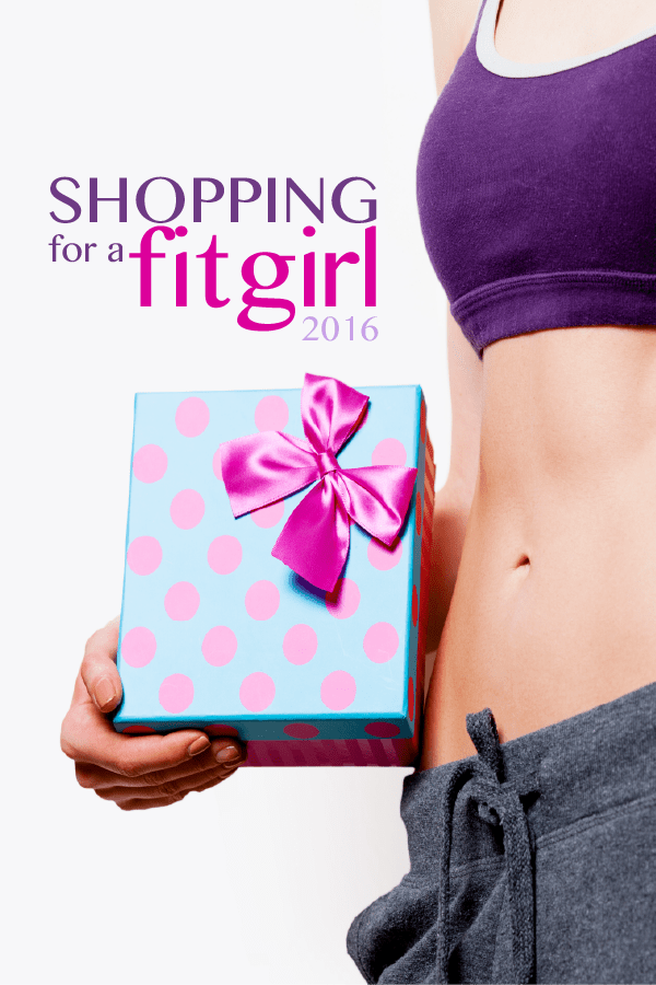 Shopping for a fit girl 2016 by Shari Zisk