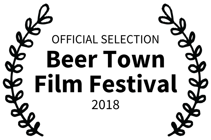 OFFICIAL SELECTION - Beer Town Film Festival - 2018