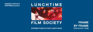 LUNCHTIME FILM SOCIETY Bridewell Theatre FRAME BY FRAME 24 Oct 2019