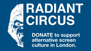 Donate to support alternative screen culture in London.