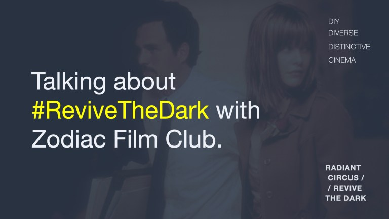 Talking about #ReviveTheDark with Sarah Kathryn Cleaver of Zodiac Film Club.