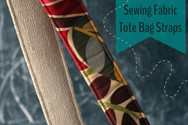 Sewing Fabric Tote Bag Strap Tutorial | Radiant Home Studio
