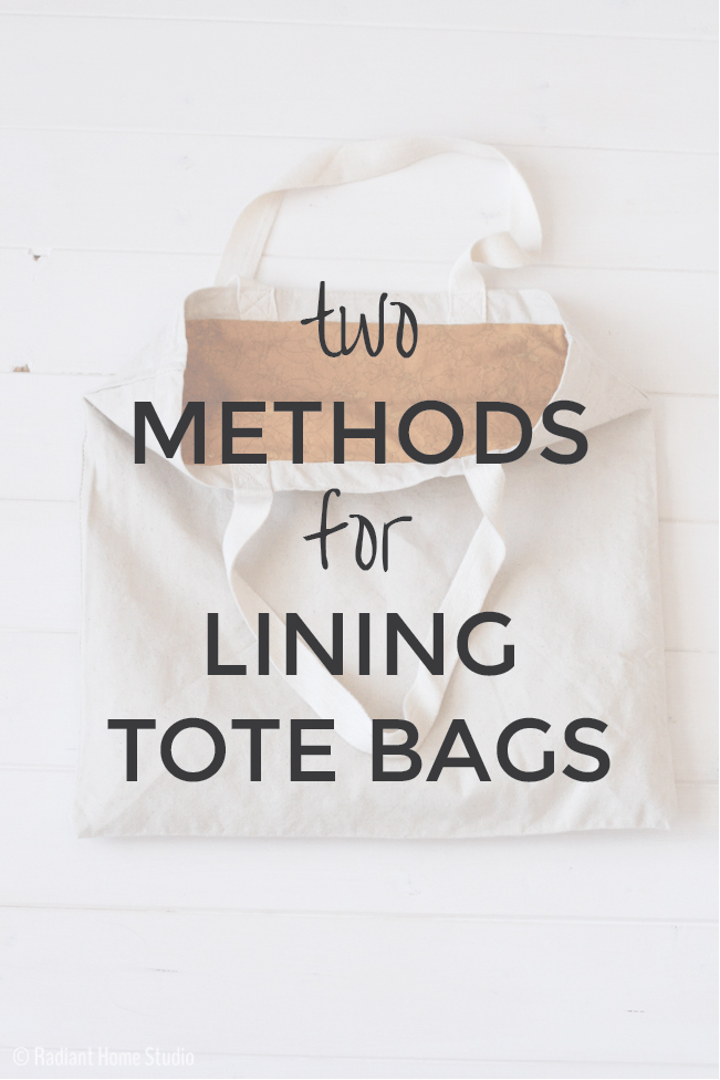 Two Methods for Lining a Tote Bag | Radiant Home Studio