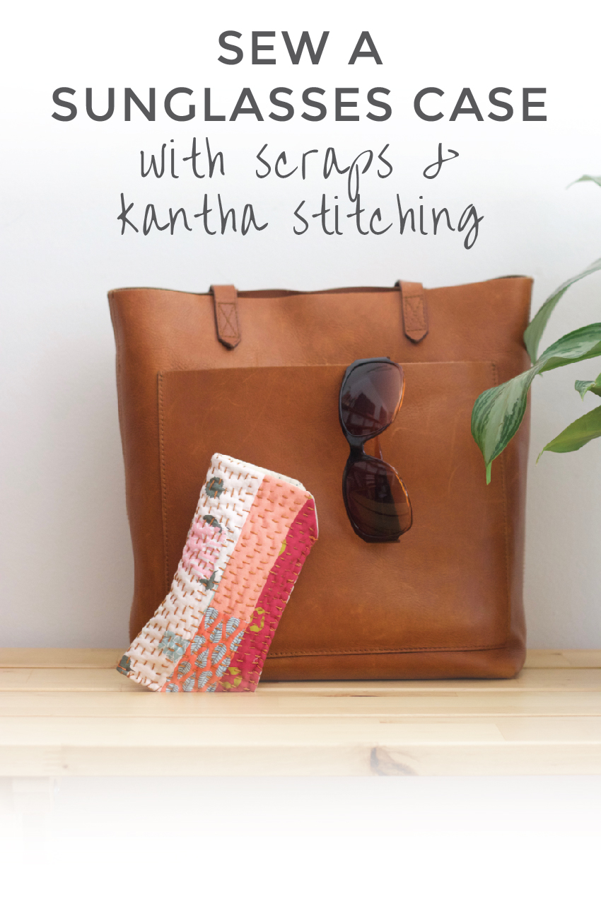 780cafb9184b Sew a Sunglasses Case with Scraps   Kantha Stitching