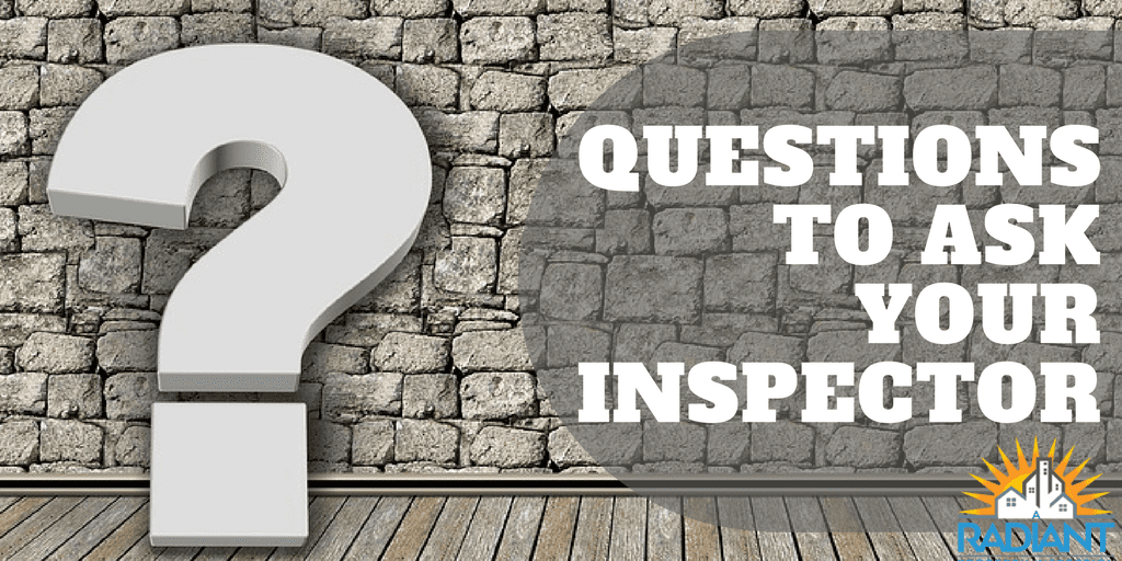 Questions to Ask Your Inspector