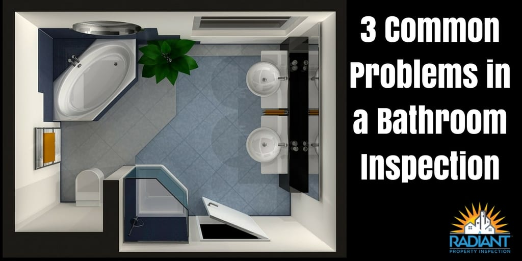 3 Common Problems in a Bathroom Inspection