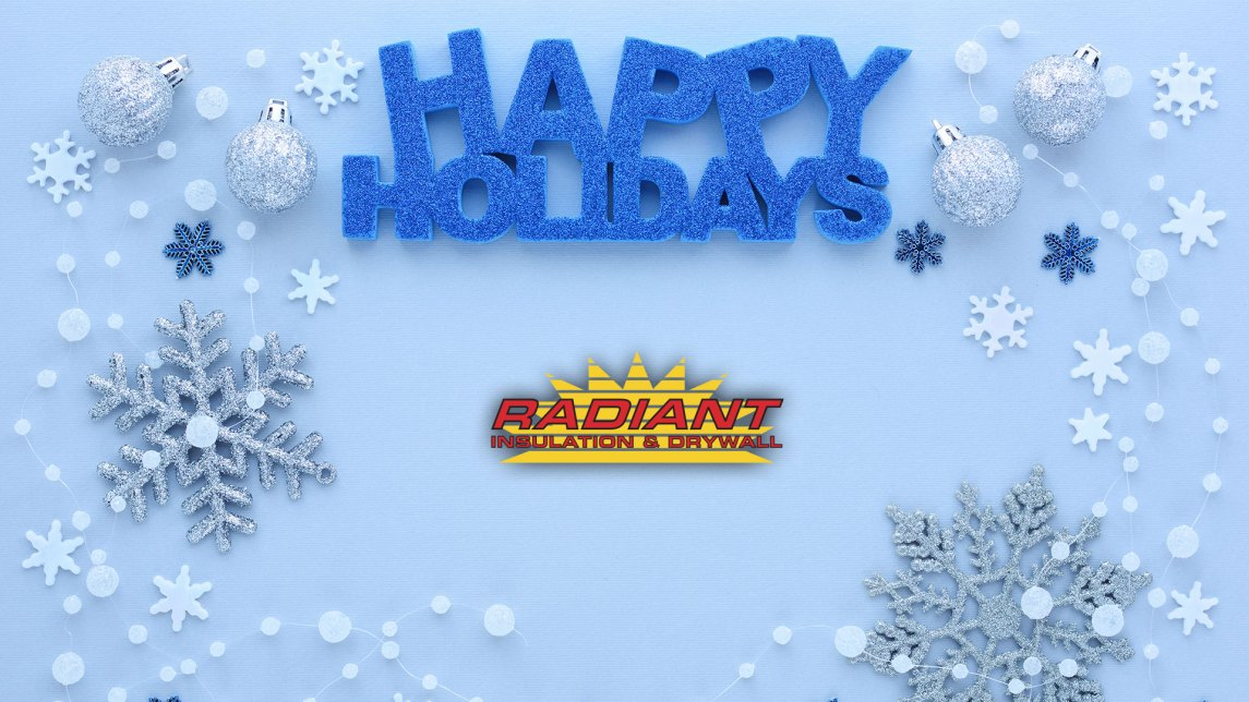 Happy holidays from Radiant Insulation & Drywall